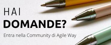 Hai domande? Chiedi ad Agile Way